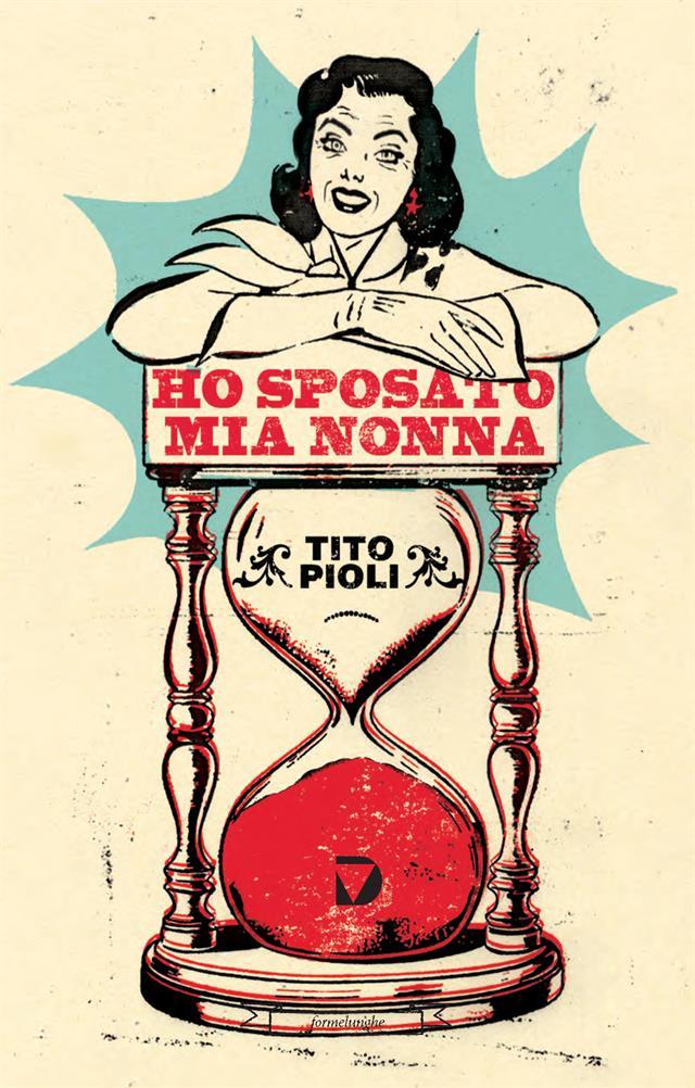 9788861101821Tito Pioli, Ho Sposato Mia Nonna COVER